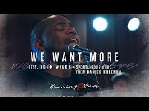 We Want More (feat John Wilds) :: Daniel Kolenda :: Burning Ones :: Raw Encounter