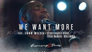 We Want More (feat John Wilds) :: Daniel Kolenda :: Burning Ones :: Raw Encounter