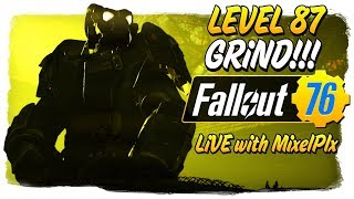 Level 87 Grind CONTINUES /w MixelPlx - 10k Milestone!!  - Fallout 76 LIVE🔴
