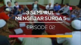 3 Semprul Mengejar Surga 5 - Episode 02