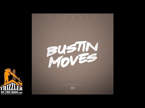 Dynasty - Bustin Moves (Prod. MaczMuzik) [Thizzler.com]