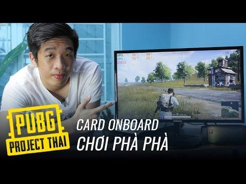 PUBG Project Thai nặng chỉ 4GB, không cần CARD RỜI vẫn mượt!!!