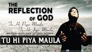 Maula : Tu Hi Piya Maula by Surya Prakash | The Reflection Of God #New Hindi Song #Affection Music