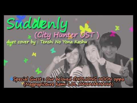 ❋ SUDDENLY (City Hunter OST) 【 Ayeyna x Freya 】❋