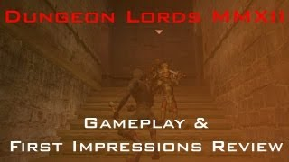Dungeon Lords MMXII PC Gameplay, Analysis and First Impressions Review