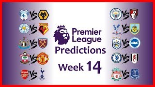 2018-19 PREMIER LEAGUE PREDICTIONS - WEEK 14