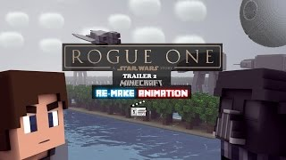 Rogue One: A Star Wars Story Trailer 2 (Minecraft Re-make animation)