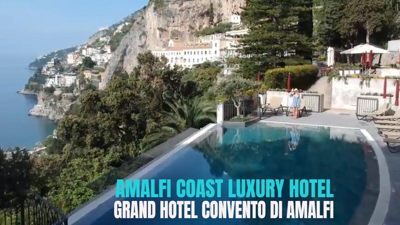 Grand Hotel Convento Di Amalfi An Amalfi Coast Luxury Hotel