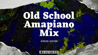 Amapiano Mix Part 61|Old School Edition|Kabza de small,Mfr Souls, & More | African Jackson