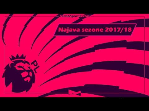 Najava Premier lige za sezonu 2017/18