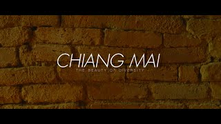 CHIANG MAI // THE BEAUTY OF DIVERSITY  (เชียงใหม่เมืองแห่งความหลากหลาย)