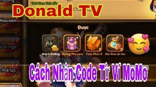 Donald TV Cách Nhận code Từ Ví MoMo....