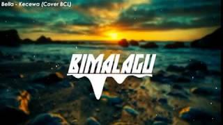 Kecewa 🎵 Kuingin Marah Melampiaskan 🎵 Bella Cover BCL + LINK DOWNLOAD LAGU