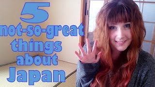 Let's Talk: 5 Not-So-Wonderful Things About Living in Japan.