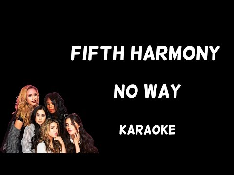 Fifth Harmony - No Way [Karaoke]