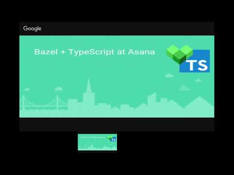 Front End Development with Bazel: Angular/TypeScript and Persistent Workers w/ Asana