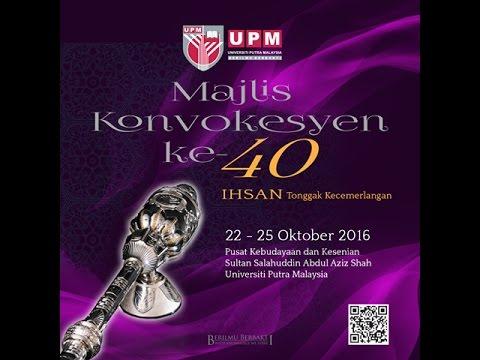 Majlis Konvokesyen UPM ke 40 Sesi 1
