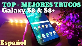 TOP   Mejores Trucos Galaxy S8 and S8