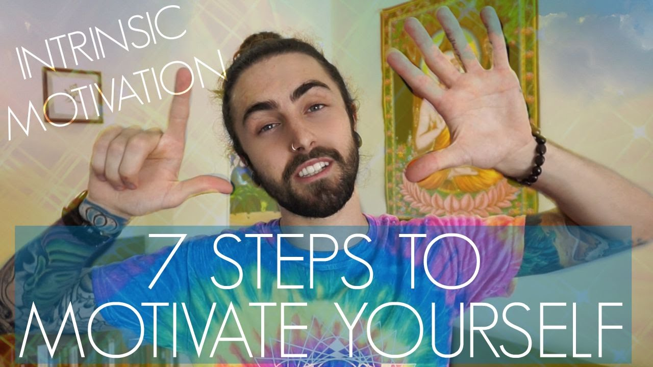 Intrinsic Motivation! 7 Steps to Motivate Yourself (and Achieve Your Dreams)