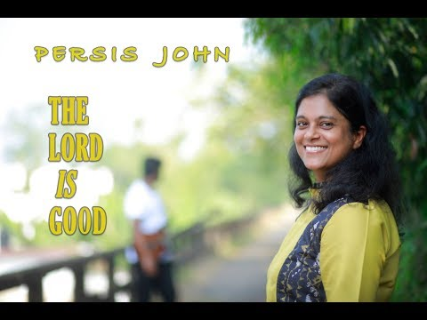 The Lord is Good (New praise song by Persis John)