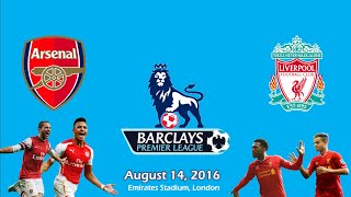 arsenal vs liverpool 3 4 all goals highlight 14 08 2016 epl 2016 2017 hd