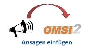 OMSI 2 Tutorial: Ansagen einfügen [Deutsch] [German]