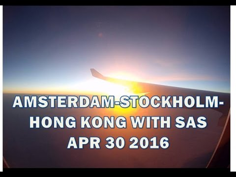 ✈TRIP REPORT AMSTERDAM-STOCKHOLM-HONG KONG WITH SAS✈ NEW CABIN ||APR 30 2016