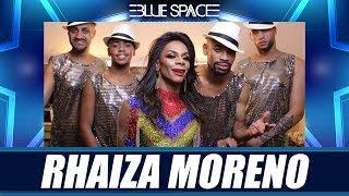 Blue Space Oficial - Rhaiza Moreno e Ballet - 13.04.19