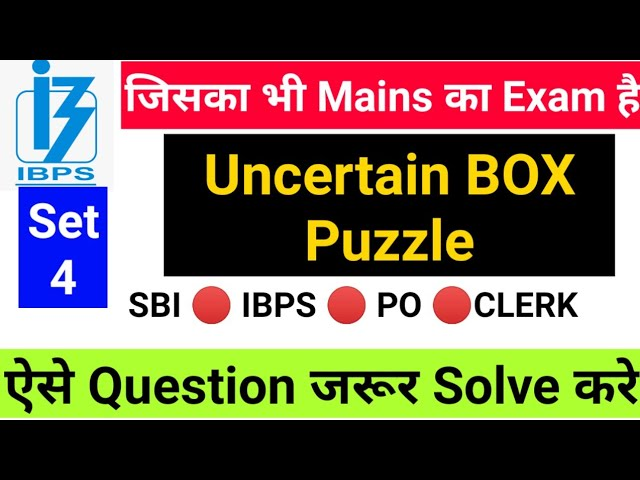 RRB , SBI MAINS के लिये Uncertain Box Puzzle  Part 4 for RRB , SBI , IBPS Po mains exam