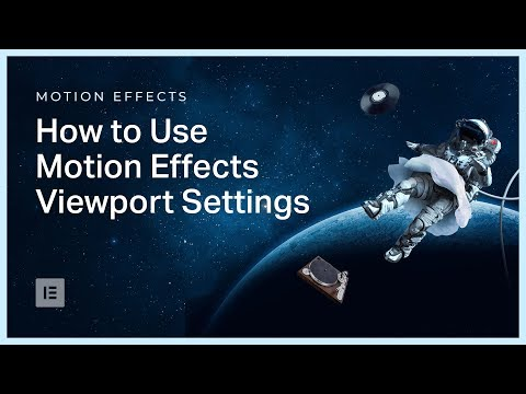 How to Use Motion Effects Viewport Settings in Elementor