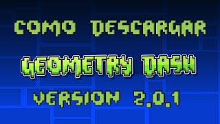 Tutorial como descargar Geometry Dash version 2.0.1 By Dok