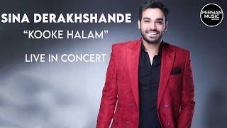 Sina Derakhshande - Kooke Halam - Live  ( سینا درخشنده - اجرای زنده ی آهنگ کوکه حالم)
