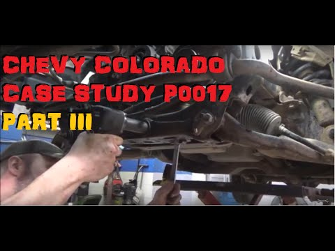 Chevy Colorado P0017 Case Study Part 3