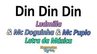 Baixar Ludmilla & Mc Doguinha & Mc Pupio - Din Din Din (Pode Dar Em Cima de Mim) - Letra / Lyrics