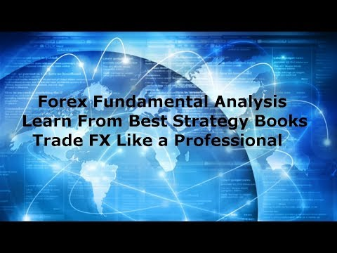 Forex Fundamental Analysis Strategy Best Books to Trade FX Like a Pro