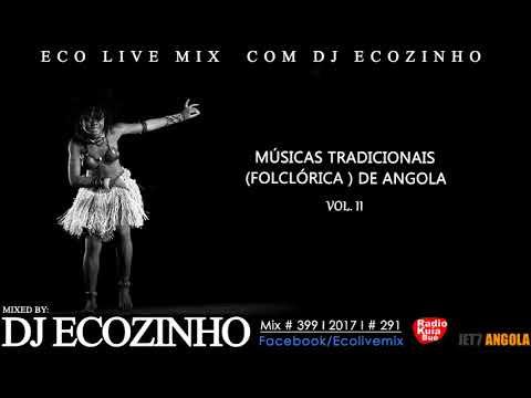 Músicas Tradicionais (folclórica ) de Angola Vol.II 2017 Mix - Eco Live Mix Com Dj Ecozinho