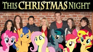 This Christmas Night - Carol Medley ft. VA's & Singers of MLP