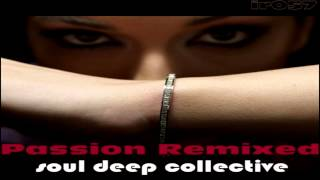 "Soul Deep Collective -  ""Passion""  (SK Sunday Gospel Mix)"