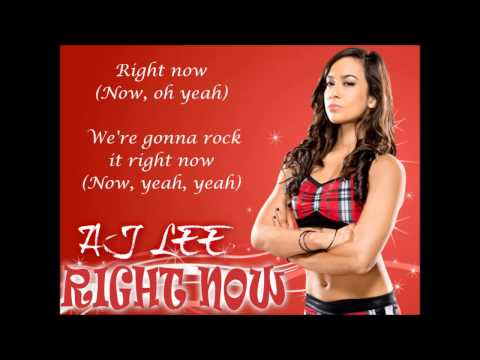 AJ Lee WWE Theme - Right Now (lyrics)