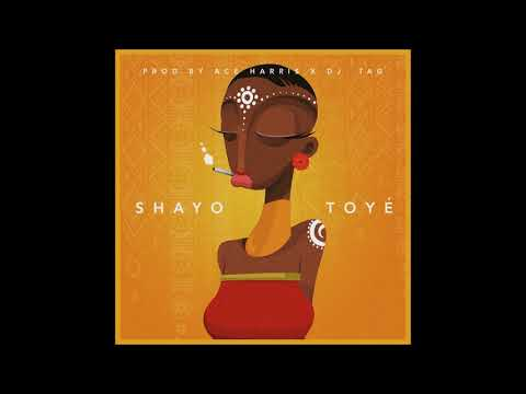 """Toyé feat. Ace Harris - """"Shayo"""" OFFICIAL VERSION"""