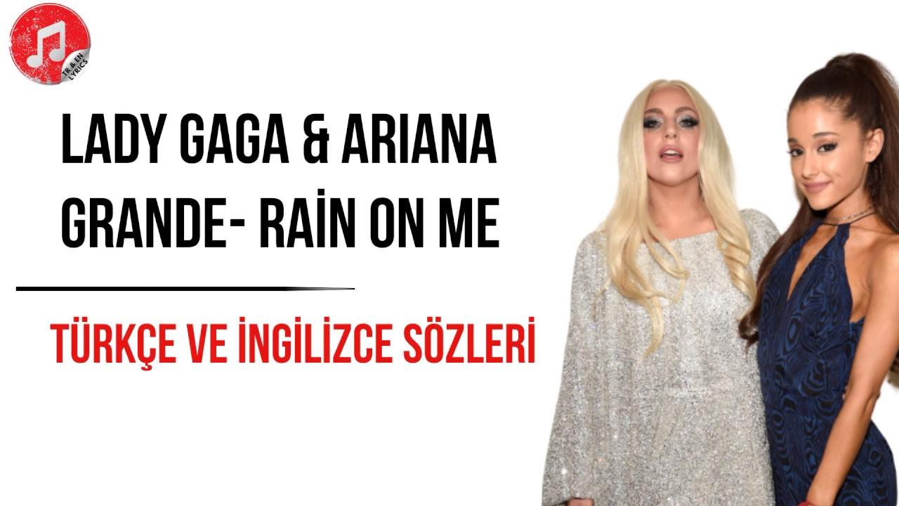 Lady Gaga - Arian Grande - Rain On Me - Türkçe ve İngilizce Sözleri - Lyrics
