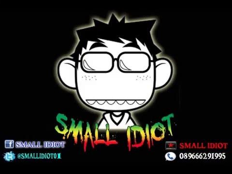 Small Idiot STAY HIGH (FaqihNet)