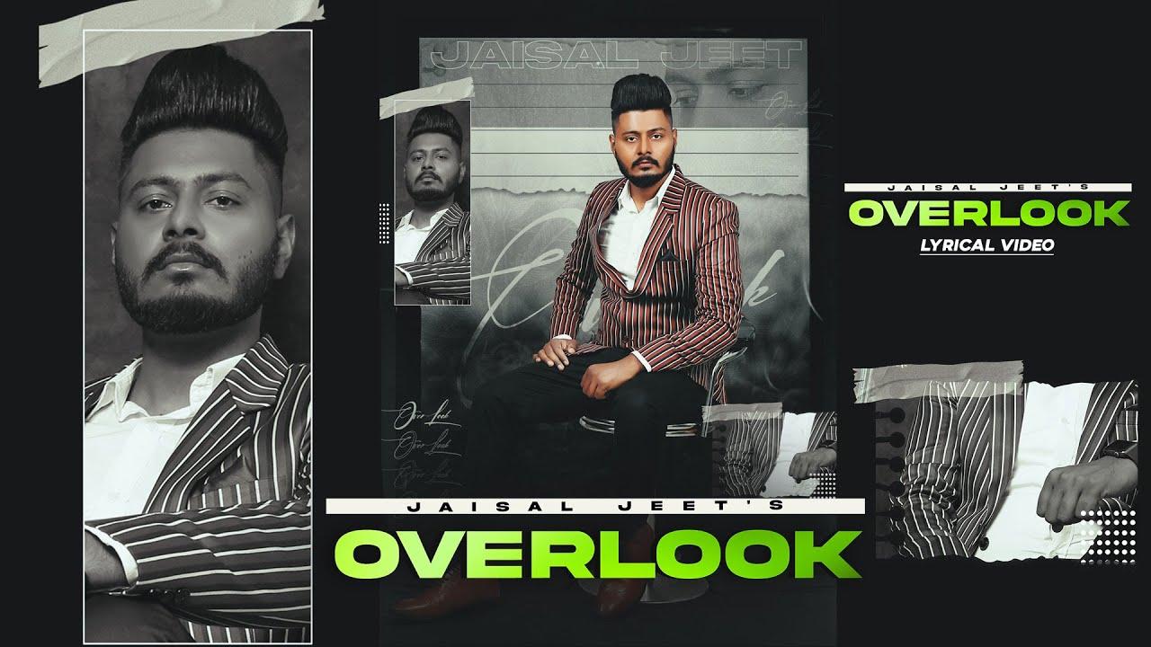 Download Overlook (Lyrical Video) Jaisal Jeet | New Punjabi Songs 2021 | Latest Punjabi Songs 2021 |