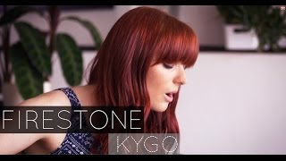 Kygo - Firestone ft. Conrad Sewell - Cover