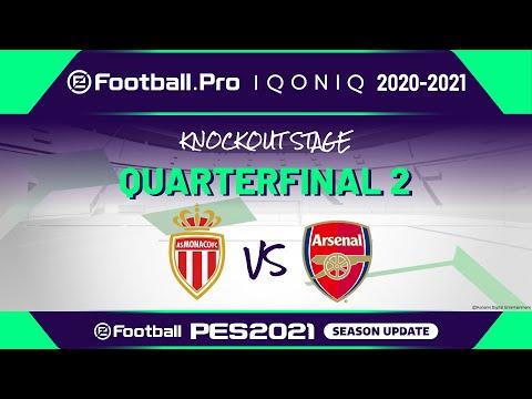 PES | QUARTERFINAL 2 | AS Monaco vs Arsenal FC | eFootball.Pro IQONIQ 2020-2021 KNOCKOUT STAGE