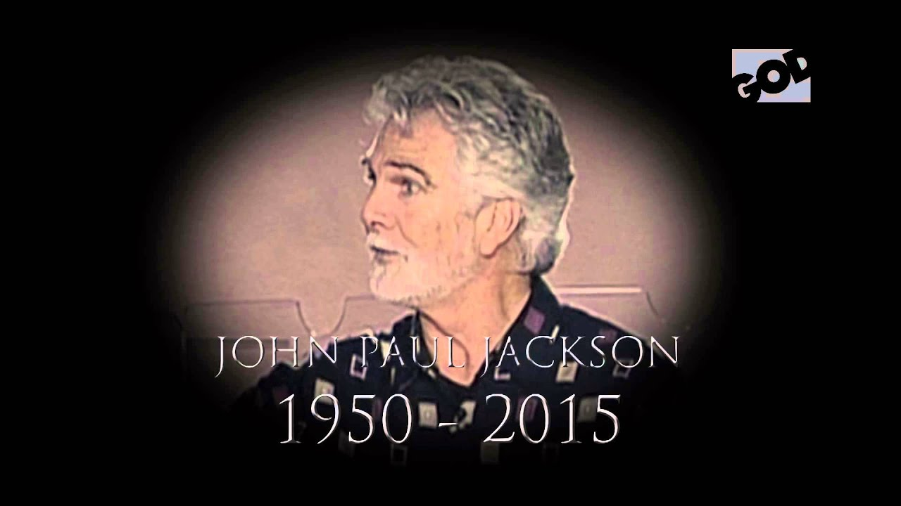 In Remembrance - John Paul Jackson