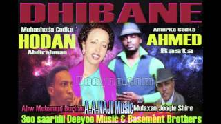 Ahmed Rasta iyo Hodan Abdirahman (DHIBANE) Hees Cusub 2013