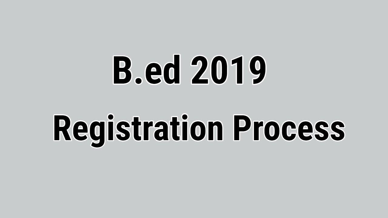 B ed Registration Process|b ed mp online|B ed 2019