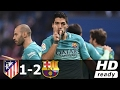 Atletico Madrid vs Barcelona 1-2 - All Goals & Extended Highlights - Copa del Rey 01/02/2017 HD HQ