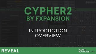 Introducing Cypher2 by FXpansion | Review of Key Features
